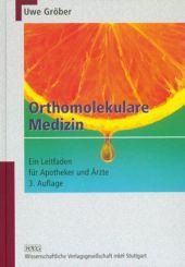 Orthomolekulare Medizin. Ein Leitfaden für Apotheker und Ärzte