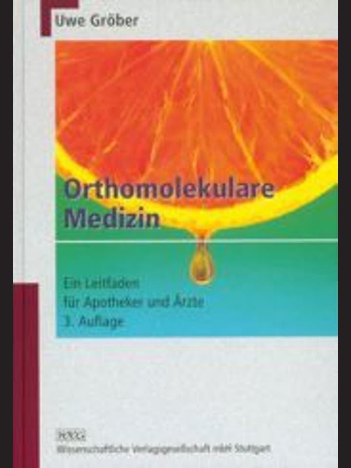 Uwe Gröber  : Orthomolekulare Medizin. Ein Leitfaden für Apotheker und Ärzte