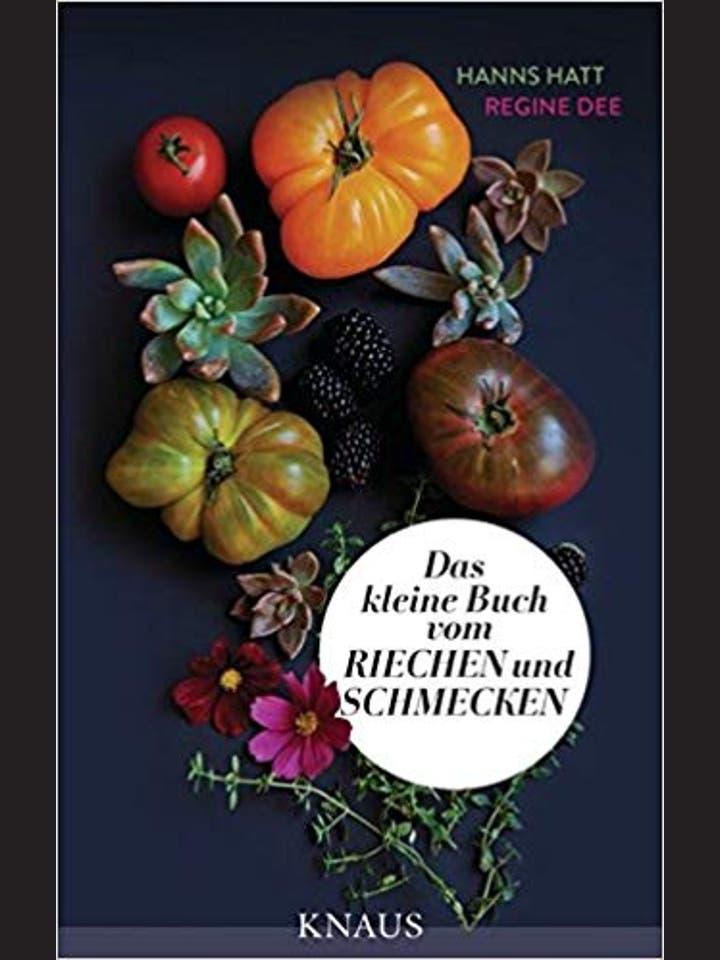 Hanns Hatt und Regine Dee: Das kleine Buch vom Riechen und Schmecken