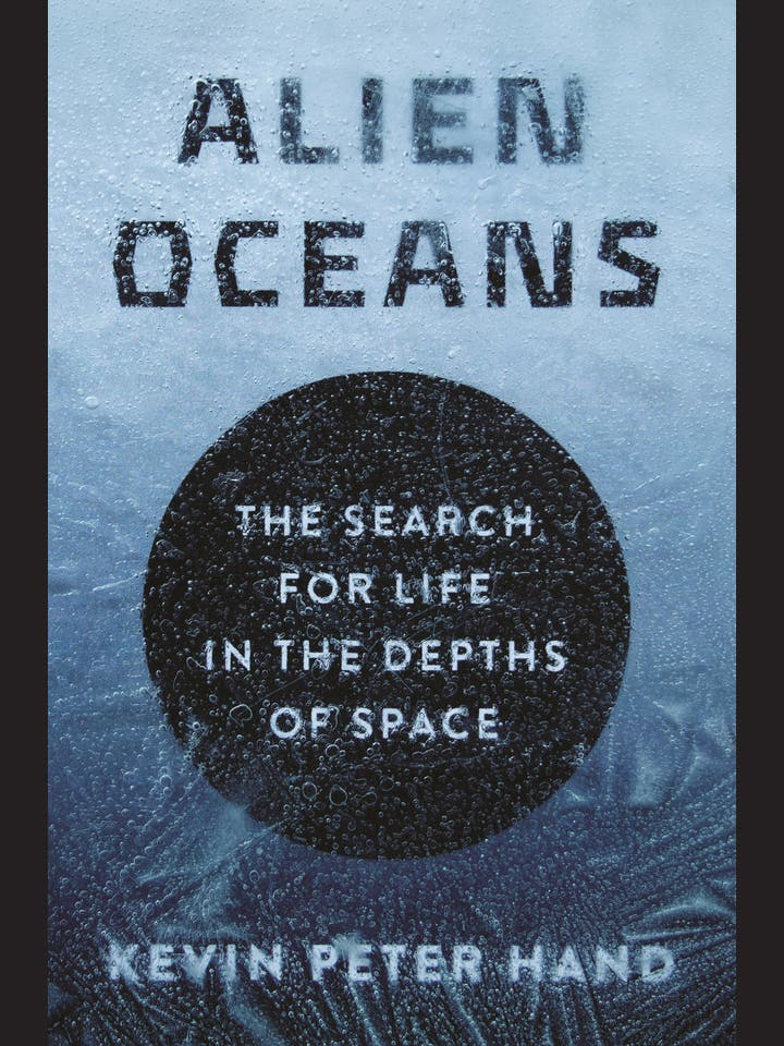 Kevin Peter Hand: Alien Oceans
