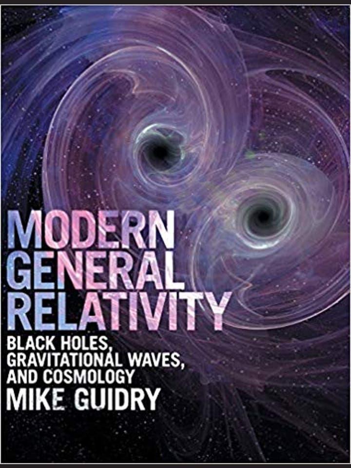 Mike Guidry: Modern General Relativity