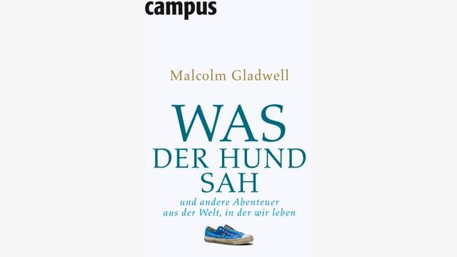 Malcolm Gladwell: Was der Hund sah