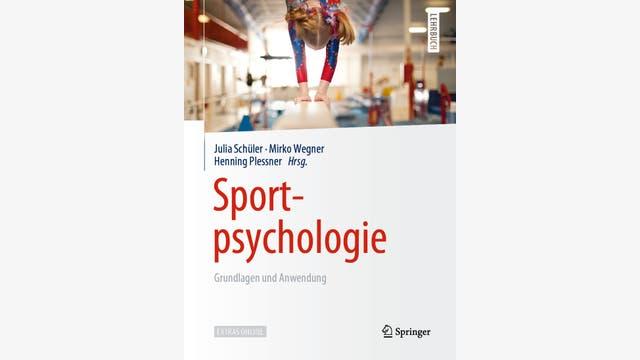 Julia Schüler, Mirko Wegner, Henning Plessner (Hg.): Sportpsychologie