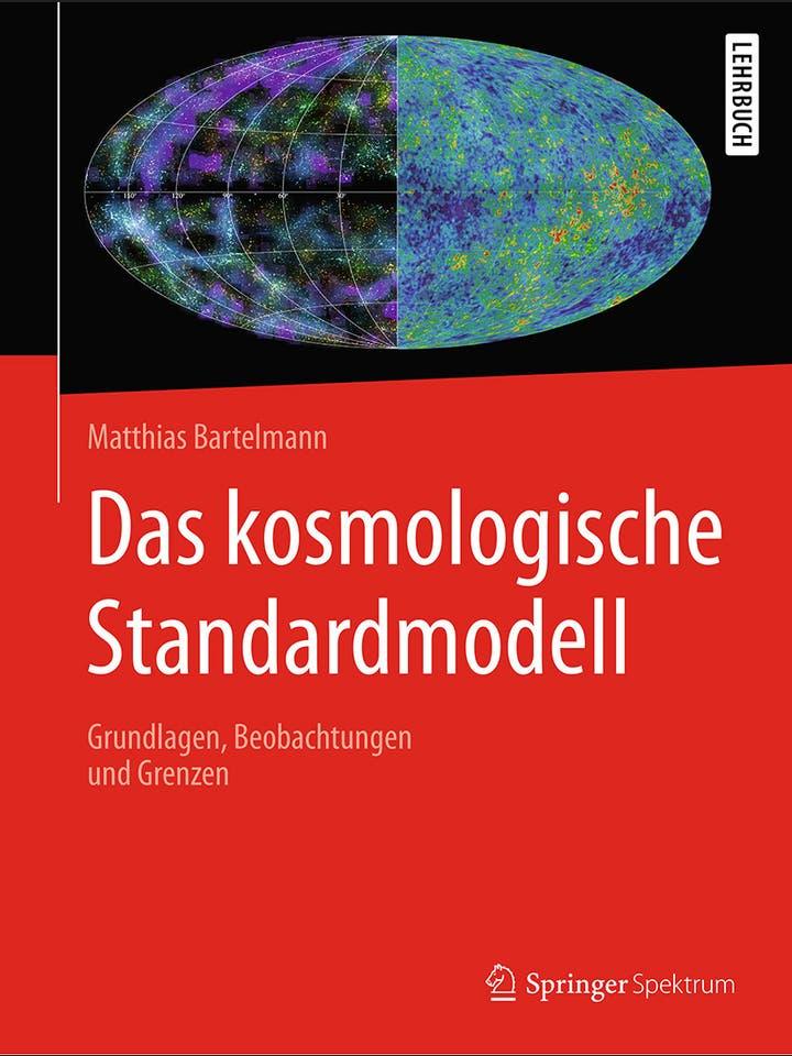Matthias Bartelmann: Das Kosmologische Standardmodell