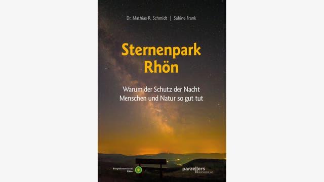 Mathias R. Schmidt, Sabine Frank: Sternenpark Rhön
