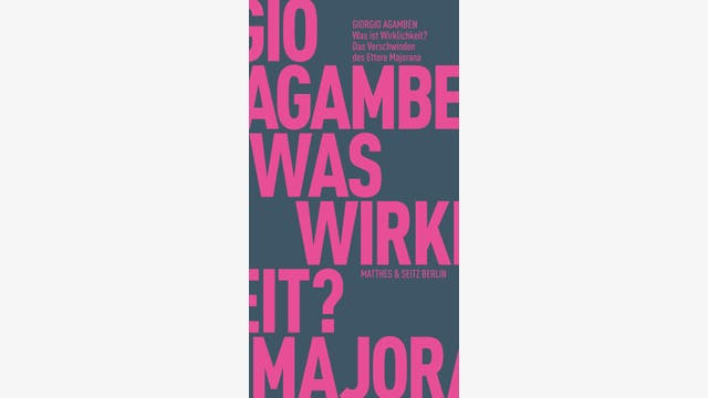 Giorgio Agamben: Was ist Wirklichkeit?