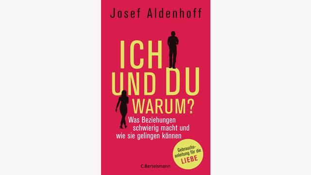 Josef Aldenhoff: Ich und Du – warum?