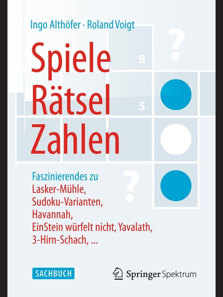 Ingo Althöfer, Roland Voigt: Spiele, Rätsel, Zahlen