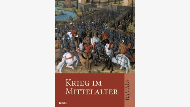 Gerd Althoff et al.: Krieg im Mittelalter