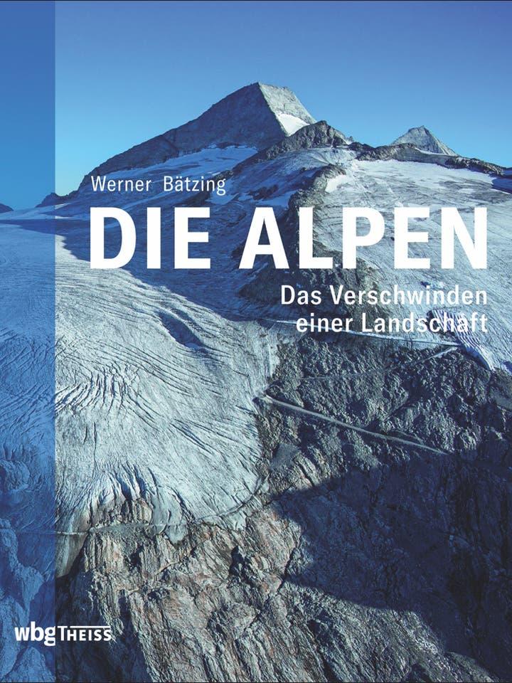 Werner Bätzing: Die Alpen