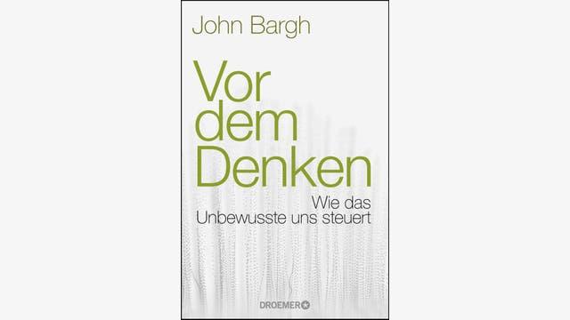 John Bargh: Vor dem Denken