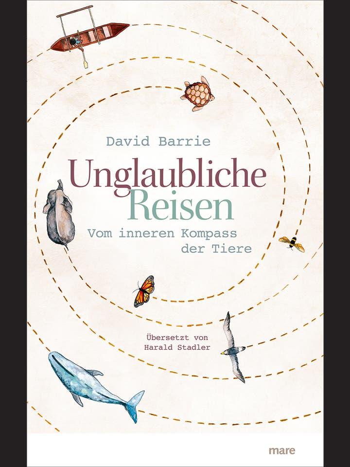 David Barrie: Unglaubliche Reisen