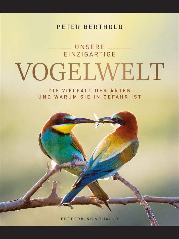 Peter Berthold, Konrad Wothe: Unsere einzigartige Vogelwelt