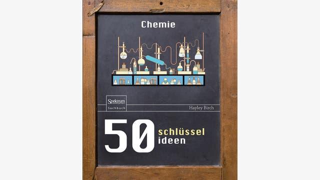 Hayley Birch: 50 Schlüsselideen Chemie
