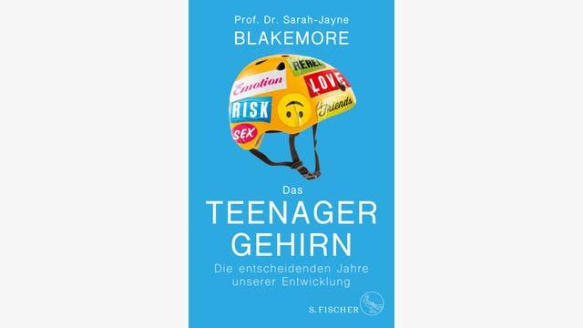 Sarah-Jayne Blakemore  : Das Teenagergehirn