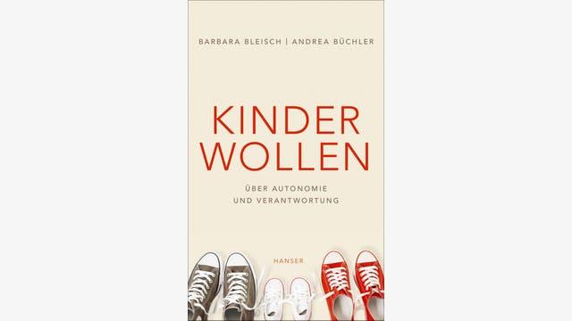 Barbara Bleisch, Andrea Büchler  : Kinder wollen
