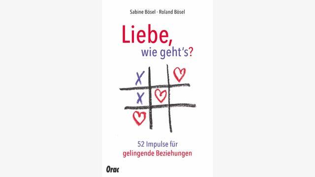 Sabine und Roland Bösel  : Liebe, wie geht's?