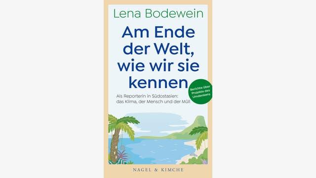 Lena Bodewein: Am Ende der Welt, wie wir sie kennen
