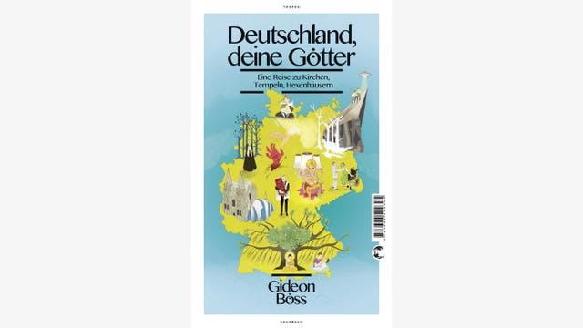 Gideon Böss: Deutschland, deine Götter