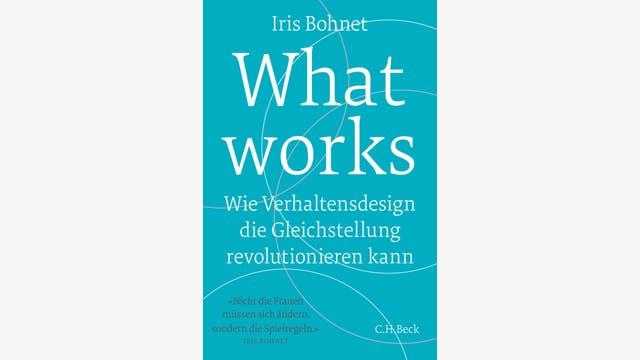 Iris Bohnet: What works