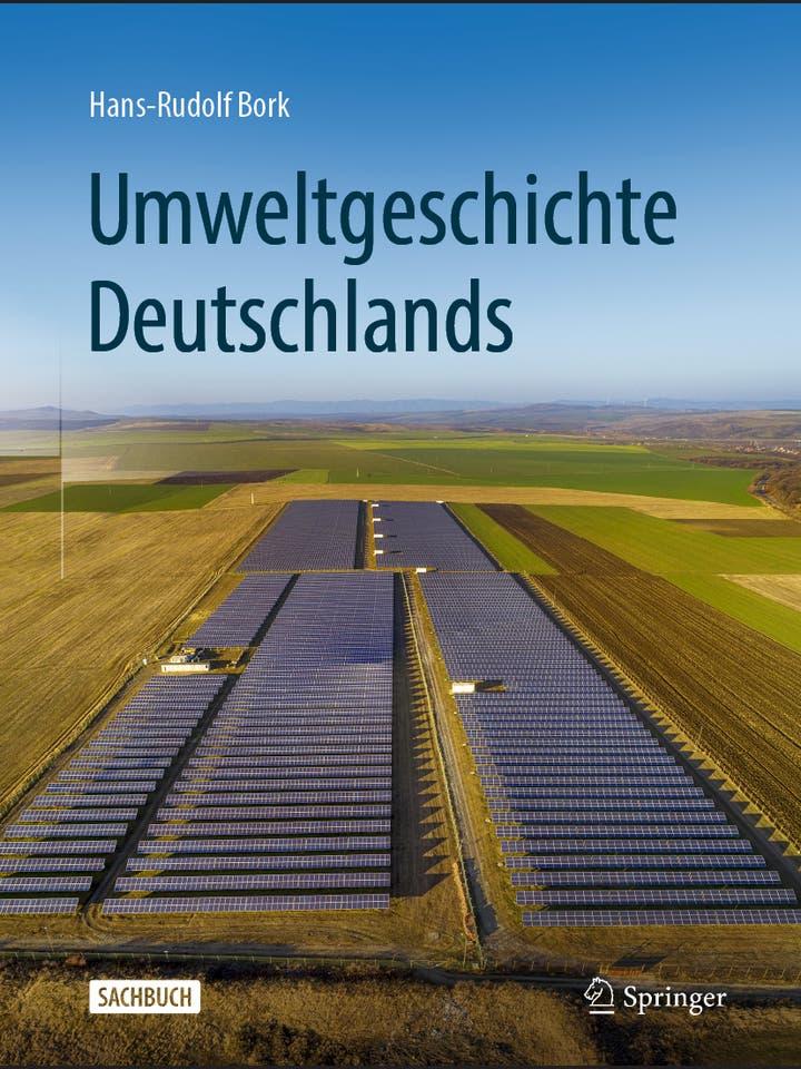 Hans-Rudolf Bork: Umweltgeschichte Deutschlands