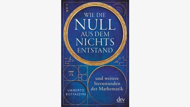 Umberto Bottazzini: Wie die Null aus dem Nichts entstand