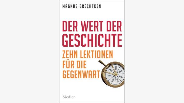 Magnus Brechtken: Der Wert der Geschichte