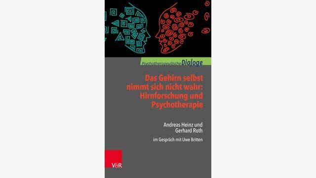 Uwe Britten (Hrsg.): Das Gehirn selbst nimmt sich nicht wahr