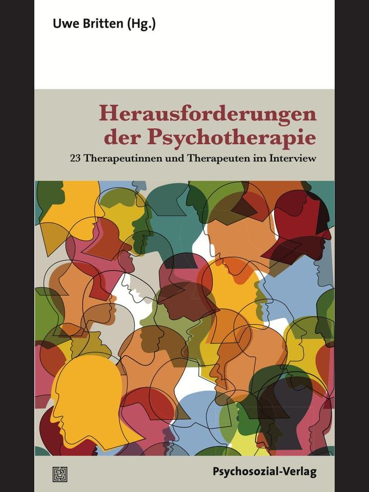 Uwe Britten (Hg.): Herausforderungen der Psychotherapie