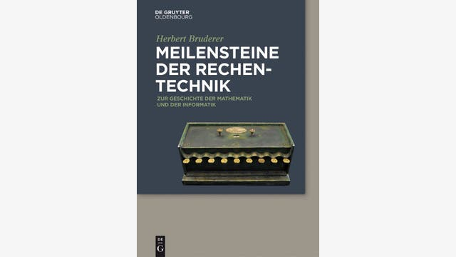 Herbert Bruderer: Meilensteine der Rechentechnik
