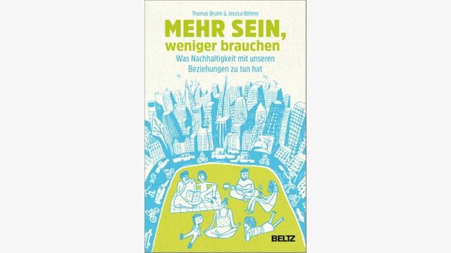 Thomas Bruhn, Jessica Böhme: Mehr sein, weniger brauchen
