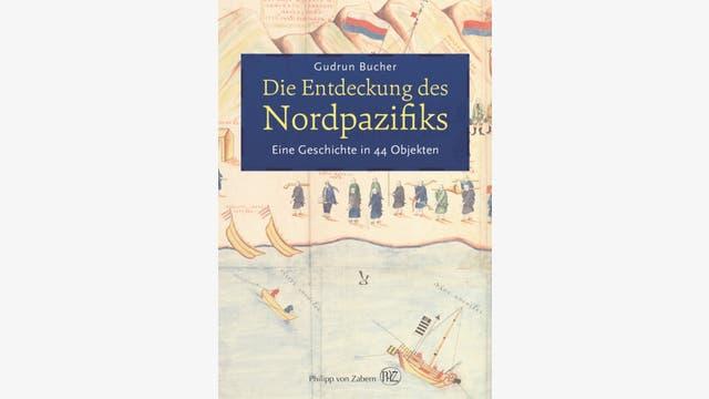 Gudrun Bucher: Die Entdeckung des Nordpazifiks