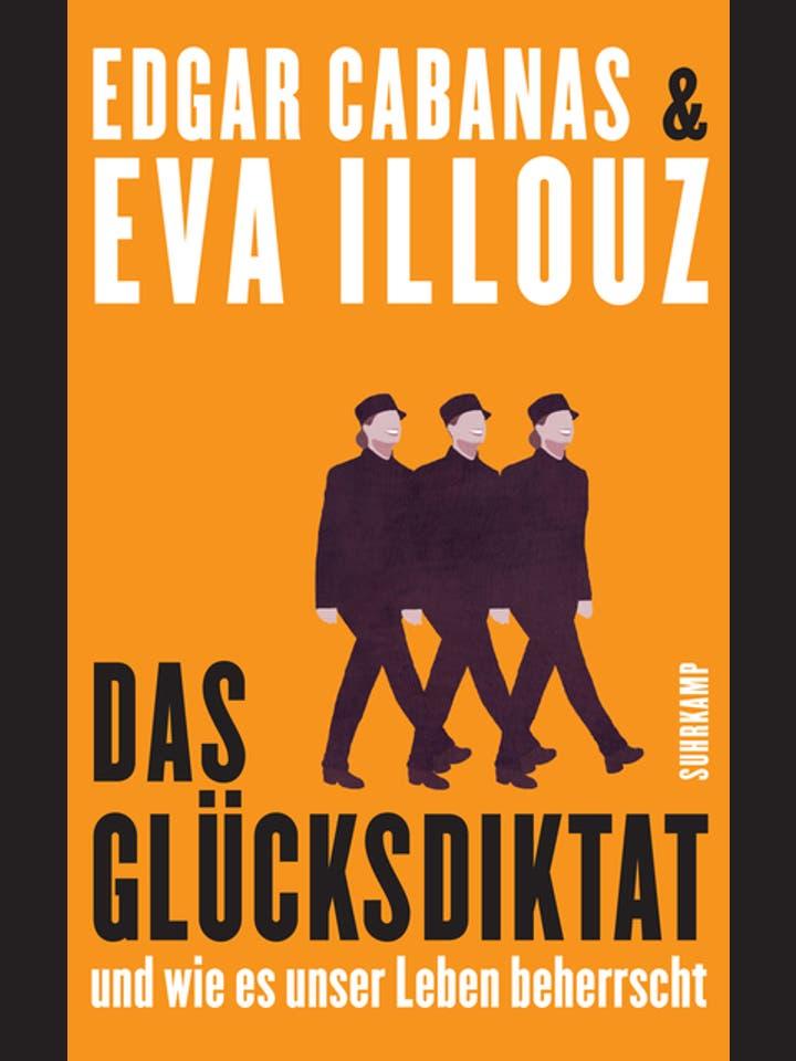 Edgar Cabanas und Eva Illouz: Das Glücksdiktat