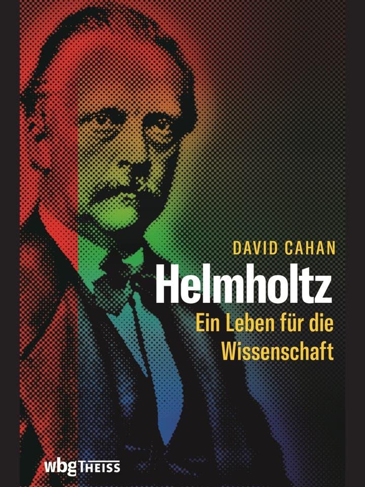 David Cahan: Helmholtz