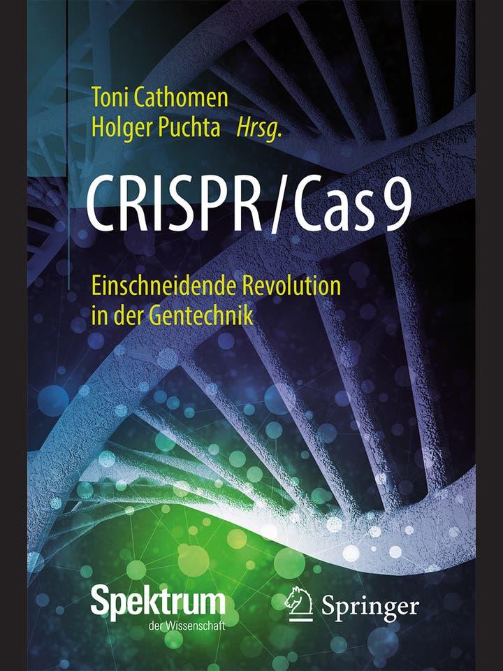 Toni Cathomen, Holger Puchta (Hg.): CRISPR/Cas9