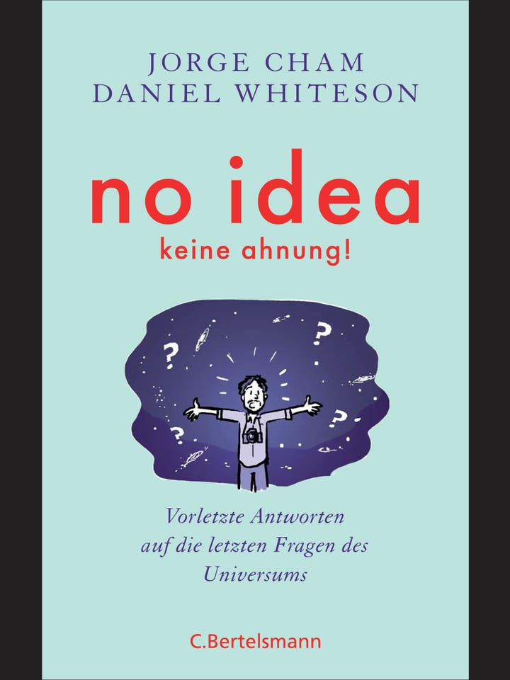 Jorge Cham, Daniel Whiteson: No Idea – keine Ahnung!