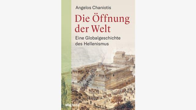 Angelos Chaniotis: Die Öffnung der Welt