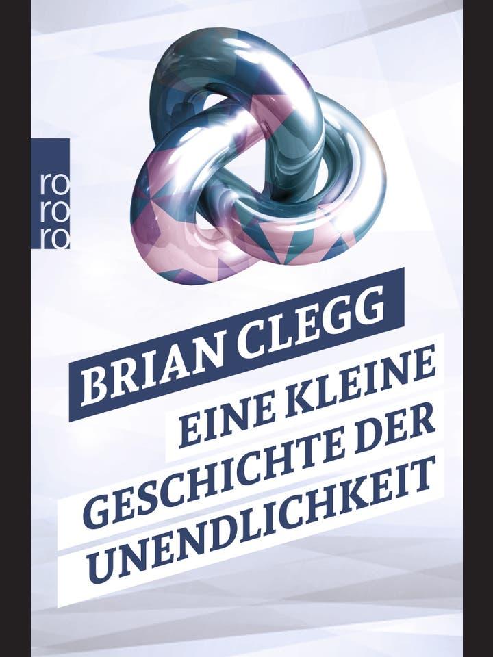 Brian Clegg: Eine kleine Geschichte der Unendlichkeit