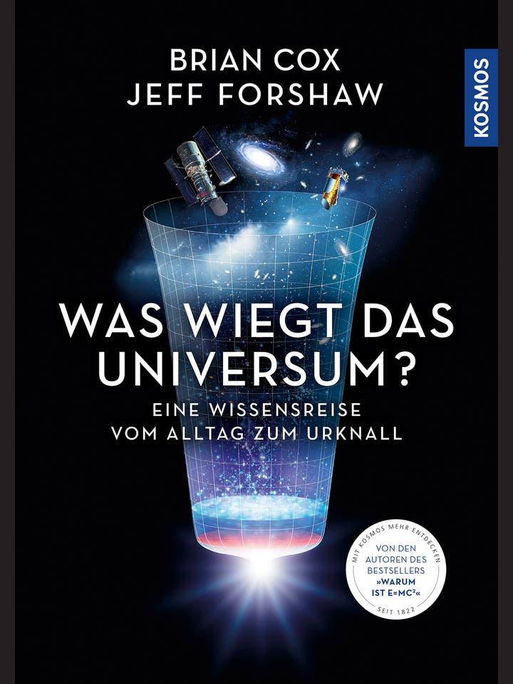 Brian Cox, Jeff Forshaw: Was wiegt das Universum?