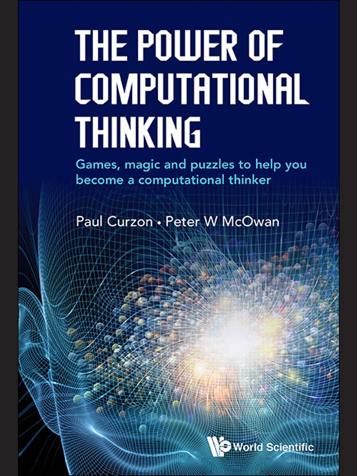 Paul Curzon, Peter W. McOwan: The Power of Computational Thinking