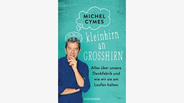 Michel Cymes   : Kleinhirn an Großhirn