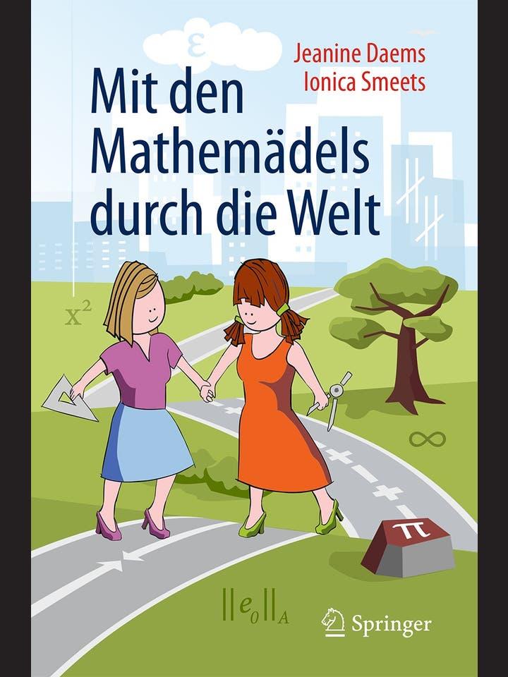 Jeanine Daems, Ionica Smeets: Mit den Mathemädels durch die Welt