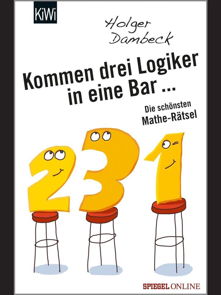 Holger Dambeck: Kommen drei Logiker in eine Bar