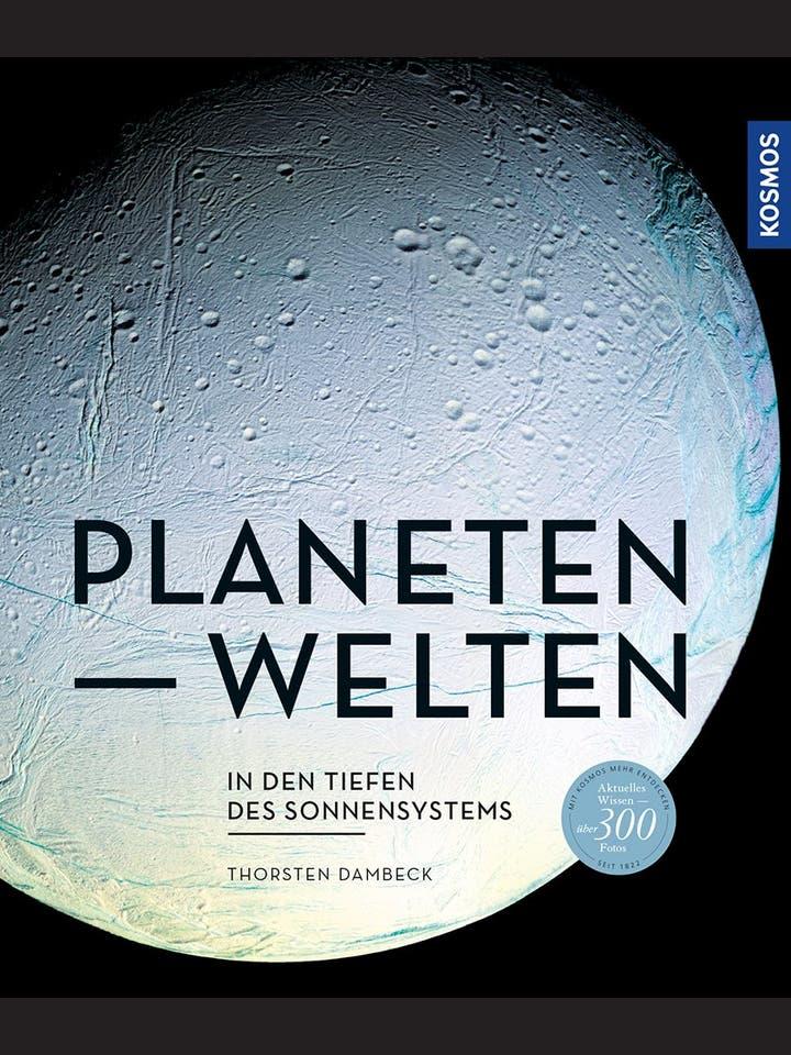 Thorsten Dambeck: Planetenwelten