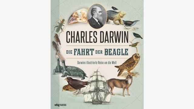 Charles Darwin: Die Fahrt der Beagle