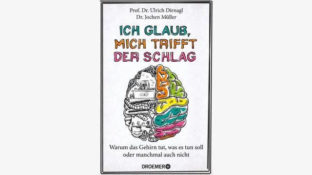 Ulrich Dirnagl, Jochen Müller: Ich glaub, mich trifft der Schlag