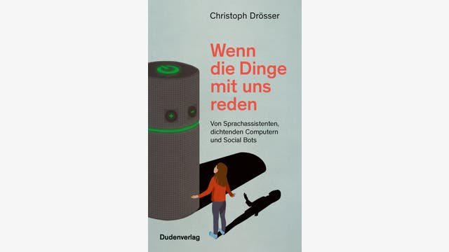 Christoph Drösser: Wenn die Dinge mit uns reden