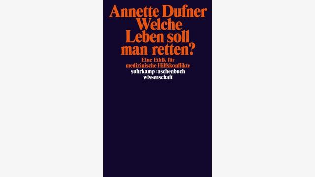 Annette Dufner: Welche Leben soll man retten?