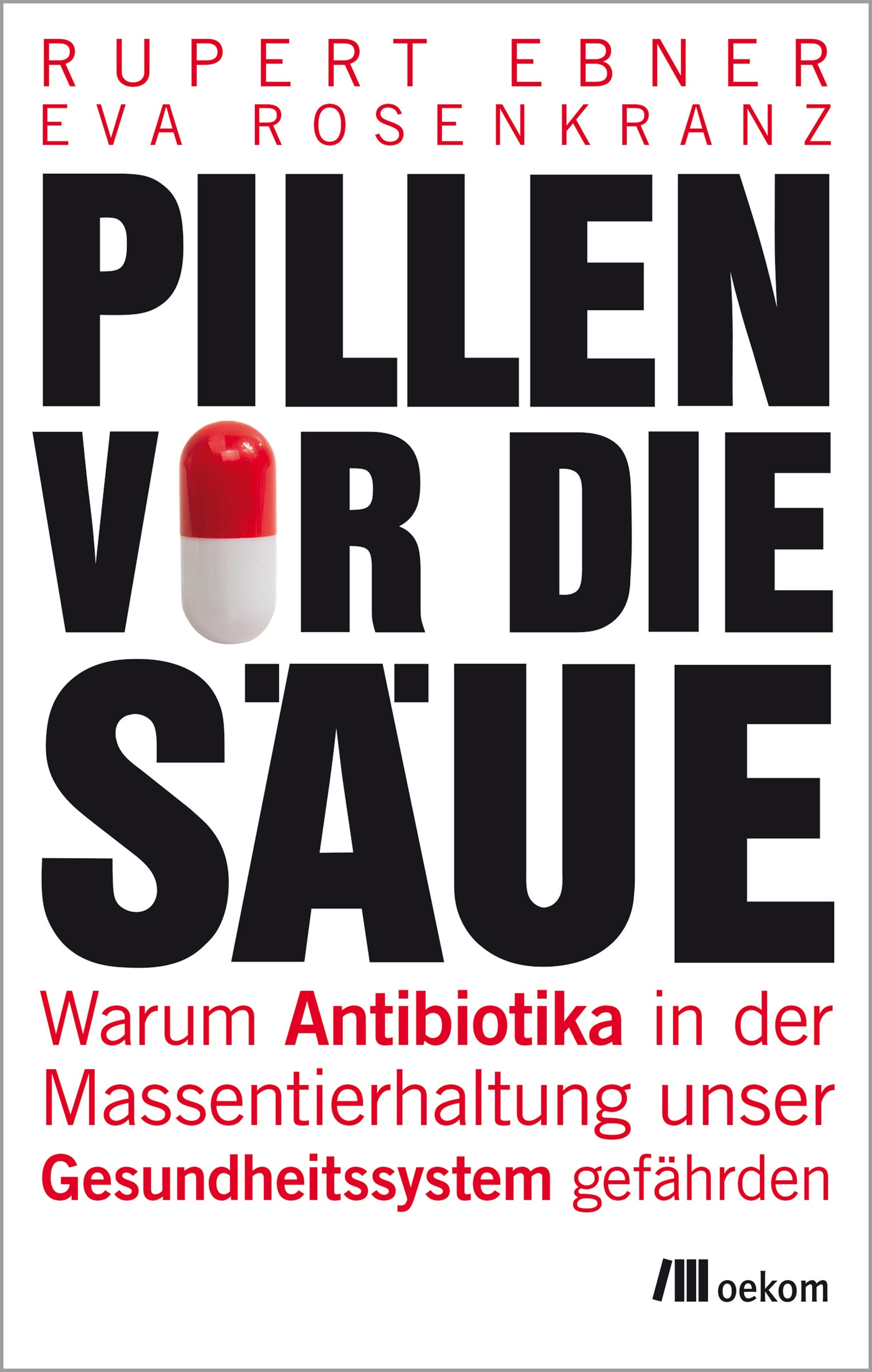 Pillen vor die Säue