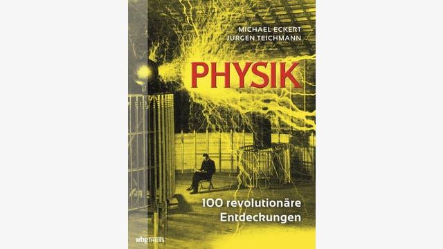 Michael Eckert, Jürgen Teichmann : Physik